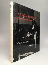 AARON SISKIND: Pleasures and Terrors