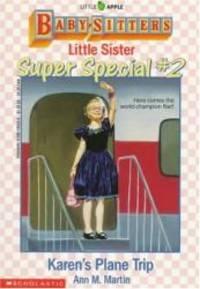 Karen's Plane Trip (Baby-Sitters Little Sister Super Special, No. 2)