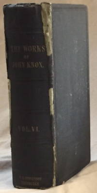 The Works of John Knox, Volume 6