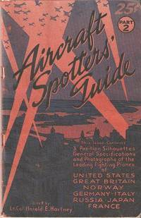 AIRCRAFT SPOTTERS' GUIDE -- Part 2 [complete in itself]:; Contains 3-position Silhouettes, General Specifications and Photographs of the Leading Fighting Planes of United States, Great Britain, Norway, Germany, Italy, Russia, Japan, France