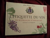 L'Etiquette Du Vin. In Bourgogne et Beaujolais. Etiquette of Wine. in Bourgogne and Beaujolais