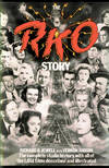 The RKO Story: The Complete Studio History, with All of the 1,051 Films Described and Illustrated