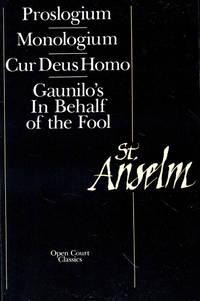 St. Anselm Basic Writings: Proslogium, Mologium, Cur Deus Homo, Gaunilo's In Behalf of the Fool