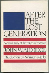 After The Lost Generation: A Critical Study of the Writers of Two Wars