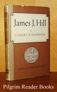 James J. Hill, A Great Life in Brief.