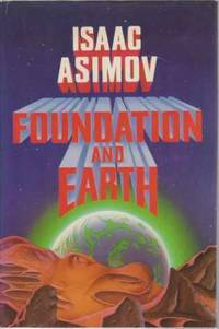 FOUNDATION AND EARTH by  Isaac Asimov - First Edition - 1986 - from Complete Traveller Antiquarian Bookstore and Biblio.com