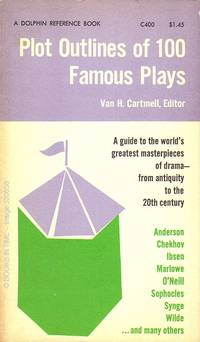 Plot Outlines of 100 Famous Plays by  Editor Van H. Cartmell - First Thus - 1962 - from Books In Time and Biblio.co.nz