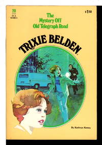 image of TRIXIE BELDEN: THE MYSTERY OFF OLD TELEGRAPH ROAD. #20.