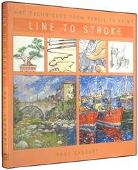 Line to Stroke (Art Techniques from Pencil to Paint)