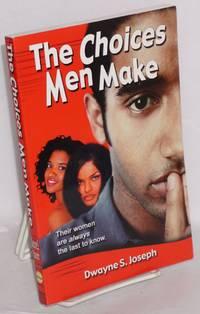 The choices men make