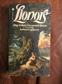 image of Lionors. King Arthur's Uncrowned Queen
