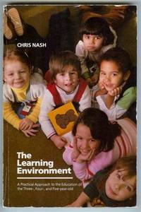 The Learning Environment: a Practical Approach to the Education of the Three-, Four-, and Five-year-old