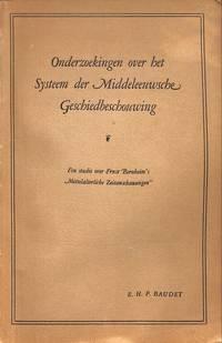 Onderzoekingen Over Het Systeem Der Middeleeuwsche Geschiedbeschouwing. by  E. H. P BAUDET - from Frits Knuf Antiquarian Books (SKU: 79440)