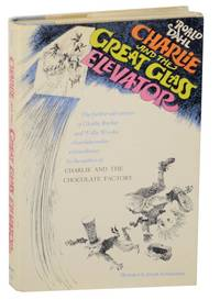 Charlie and The Great Glass Elevator: The Further Adventures of Charlie Bucket and Willa Wonka Chocolate-Maker Extraordinary by  Roald DAHL - First Edition - 1972 - from Jeff Hirsch Books, ABAA (SKU: 161525)