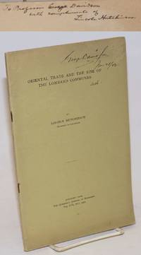 Oriental Trade and the Rise of the Lombard Communes. Reprinted from The Quarterly Journal of Economics, Vol. XVI, May, 1902