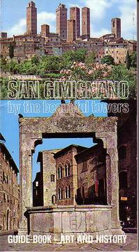 San Gimignano By the Beautiful Towers, Guide-Book Art and History