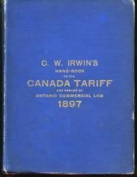 Irwin's Handbook to the Canada Tariff and Resume of Ontario Commercial Law