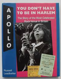 You Don't Have to be in Harlem, the Story of the Most Celebrated Rock Venue in Britain