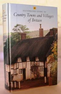 The AA Illustrated Guide to Country Towns and Villages of Britain
