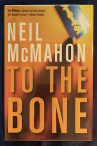 TO THE BONE; a novel
