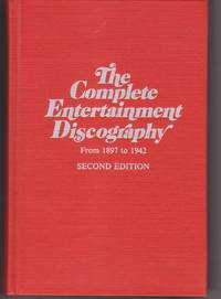 The Complete Entertainment Discography from 1897 to 1942. Second Edition