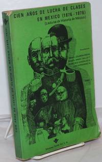 image of Cien Años de Lucha de Clases en México (1876-1976) Lecturas de Historia de México, Tomo 1