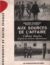 Au sources de l'affaire / l'affaire dreyfus d'apres les archives diplomatiques