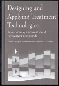 Designing and Applying Treatment Technologies. Remediation of Chlorinated and Recalcitrant Compounds