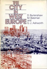 The City in West Europe by D. M. Bateman & G. J. Ashworth. Burtenshaw - First Edition - 1981 - from Godley Books (SKU: 021137)