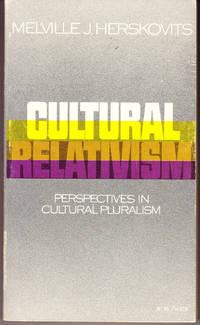 Cultural Relativism: Perspectives in Cultural Pluralism