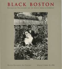BLACK BOSTON:; DOCUMENTARY PHOTOGRAPHY AND THE AFRICAN AMERICAN EXPERIENCE