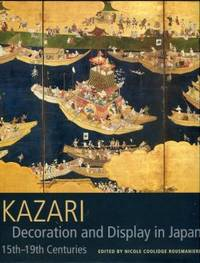 image of Kazari: Decoration And Display In Japan, 15th-19th Centuries