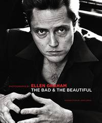 Bad and the Beautiful: Photographs