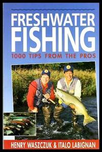 image of FRESHWATER FISHING - 1000 Tips from the Pros