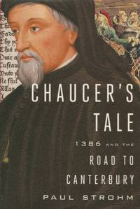 Chaucer's Tale, 1386 and the Road to Canterbury