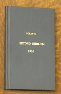 BEYOND NIHILISM - THE THIRTEENTH ARTHUR STANLEY EDDINGTON MEMORIAL LECTURE 16 FEBRUARY 1960