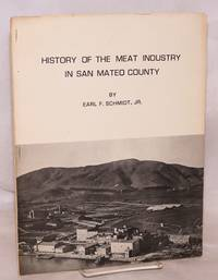 History of the Meat Industry in San Mateo County [entire issue of] La Peninsula, A Journal of the San Mateo County Historical Association vol. XVIII no. 2, Spring 1976