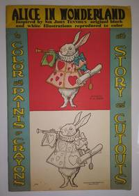 Alice in Wonderland. Inspired by Sir John Tenniel's original black and white Illustrations reproduced to color. To Color with Paints or Crayons. With Story and Cutouts