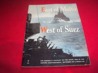 East Of Malta West Of Suez. The Admiralty Account Of The Naval War In The Eastern Mediterranean...