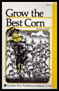 GROW THE BEST CORN