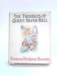 image of The Troubles of Queen Silver-Bell