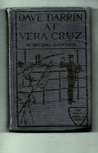 Dave Darrin At Vera Cruz Or, Fighting With The U.S. Navy In Mexico