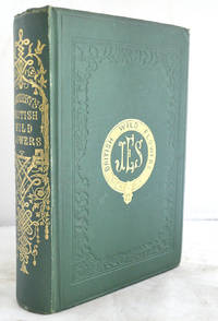 British Wild Flowers. Reissue: to which is added a Supplement containing 180 figures of lately discovered flowering plants