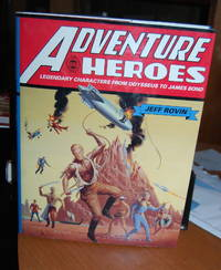 Adventure Heroes: Legendary Characters From Odysseus to James Bond. {An A-Z guide to heroes on...