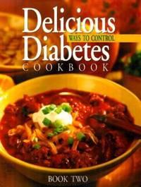 Delicious Ways to Control Diabetes Cookbook