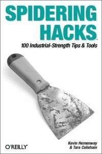 Spidering Hacks: 100 Industrial-Strength Tips & Tools