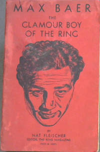Max Baer: Glamour Boy of the Ring