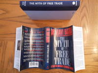 The Myth of Free Trade- A Plan for America's Economic Revival