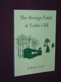 The Strange Family at Yorke's Hill: Attlebridge, Norfolk, Seventy Years Ago