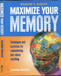 Maximize Your Memory: Techniques and Exercises for Remembering Just About Anything